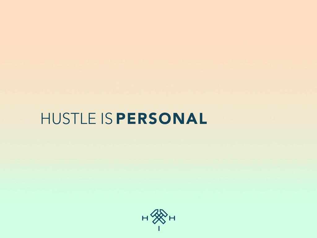 HUSTLE IS PERSONAL