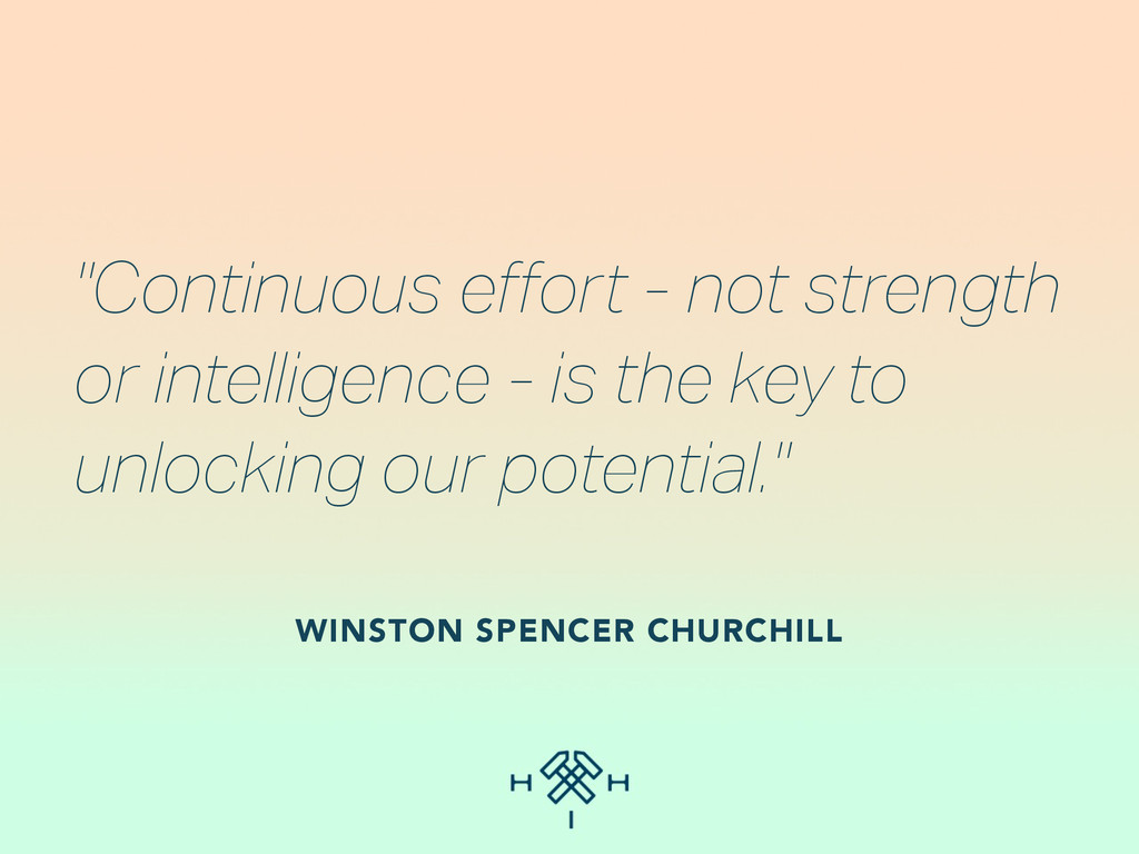 """""""Continuous effort - not strength or intelligenc..."""