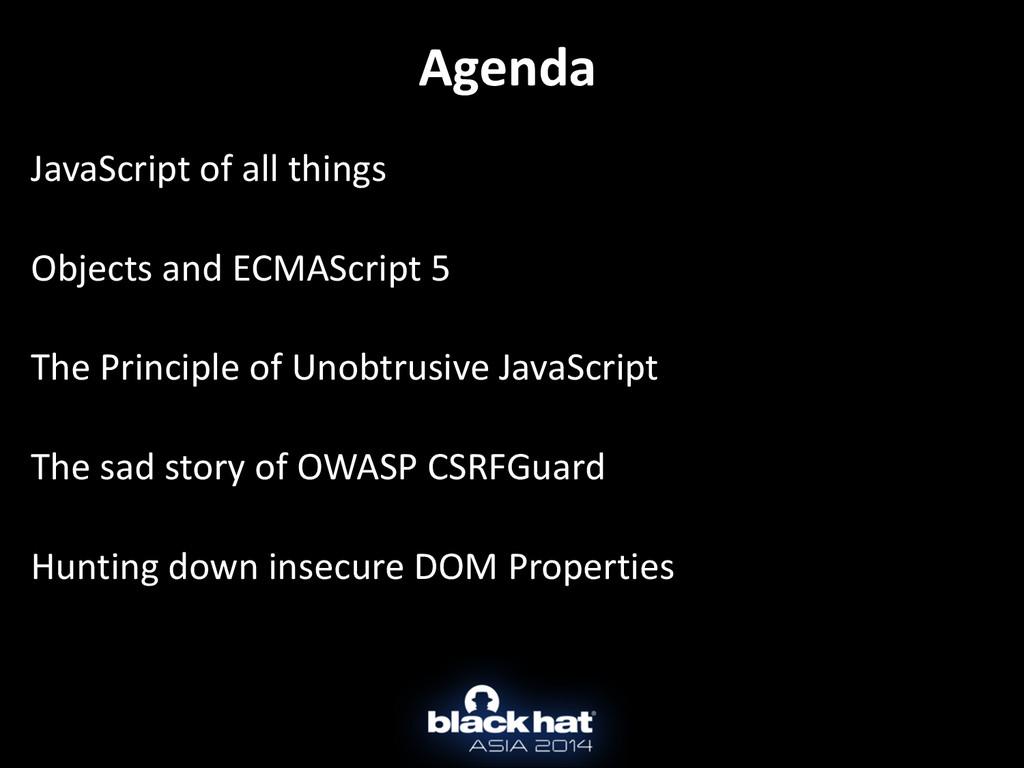 Agenda JavaScript of all things  ! ...