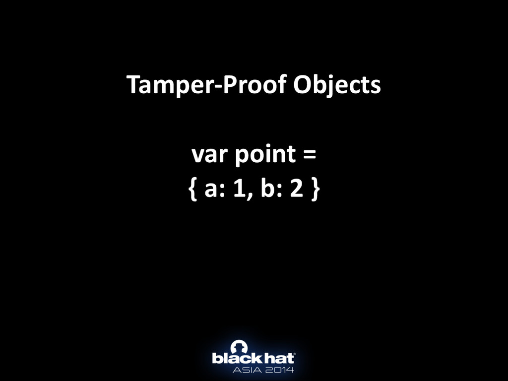 Tamper-‐Proof Objects  ! var point ...