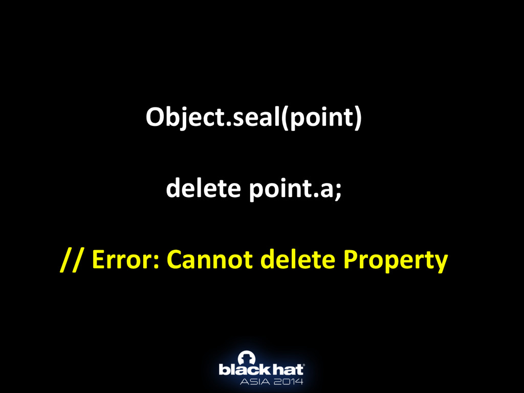 Object.seal(point)  ! delete point.a; //...
