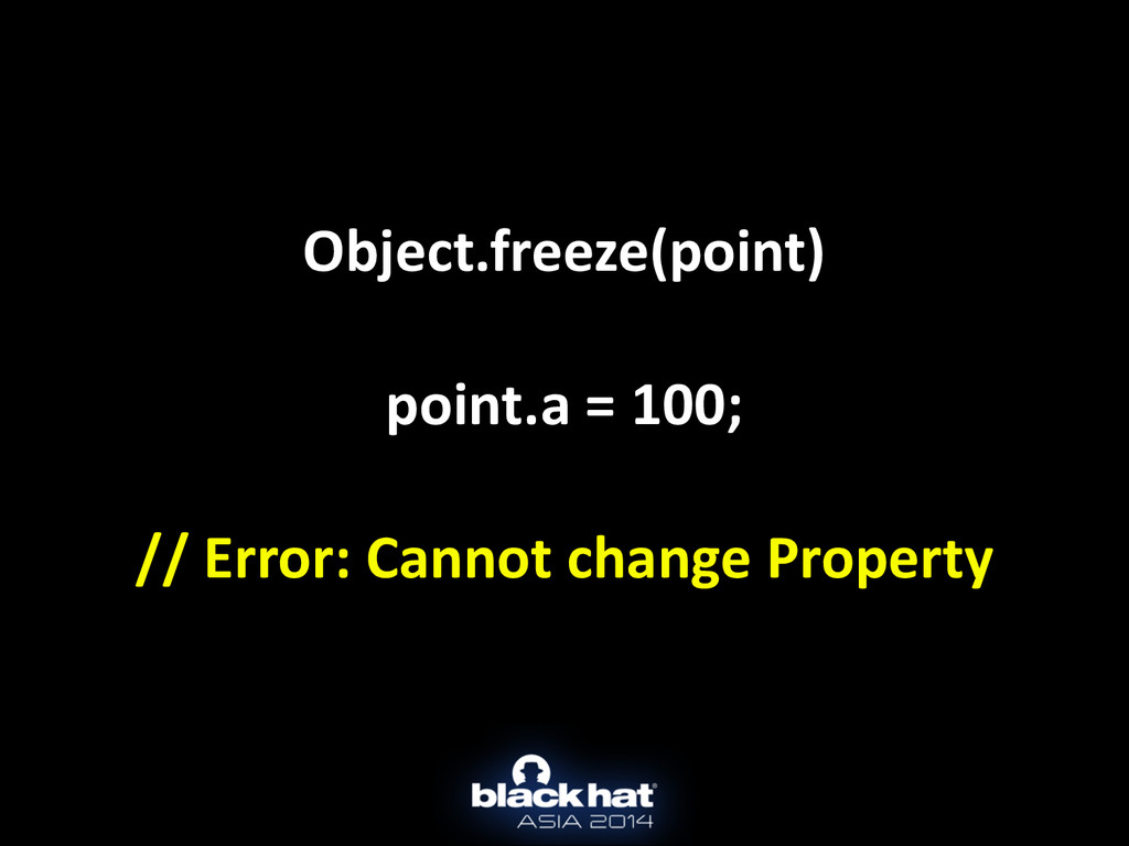 Object.freeze(point)  ! point.a = 100;...
