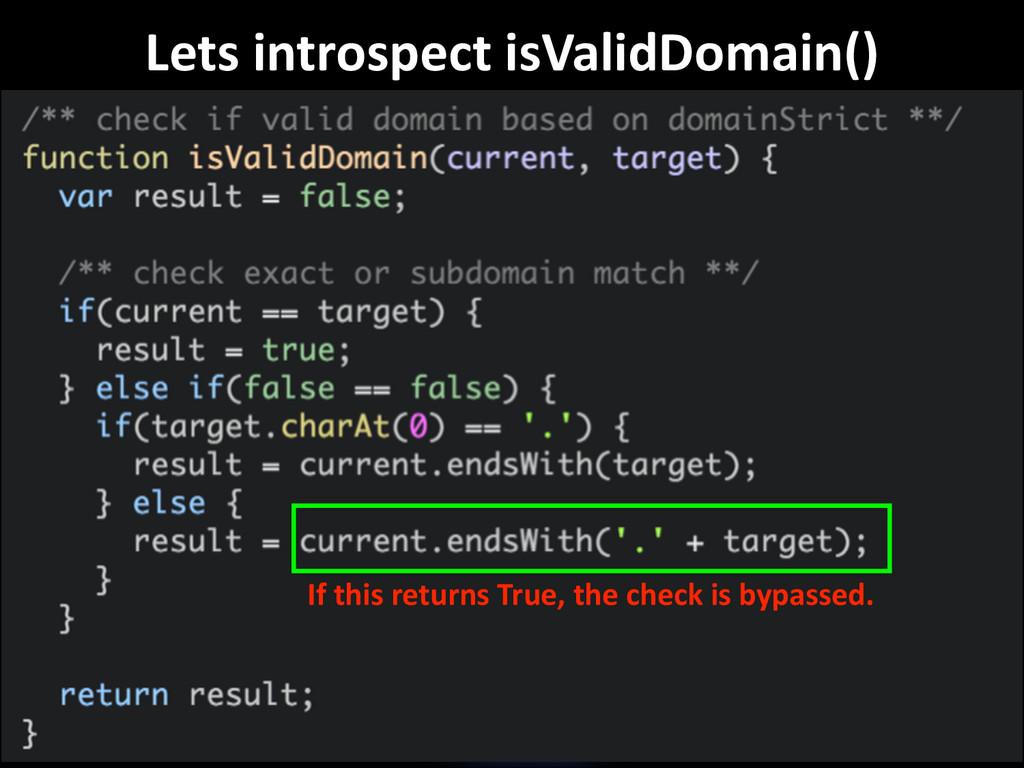 Lets introspect isValidDomain() If thi...
