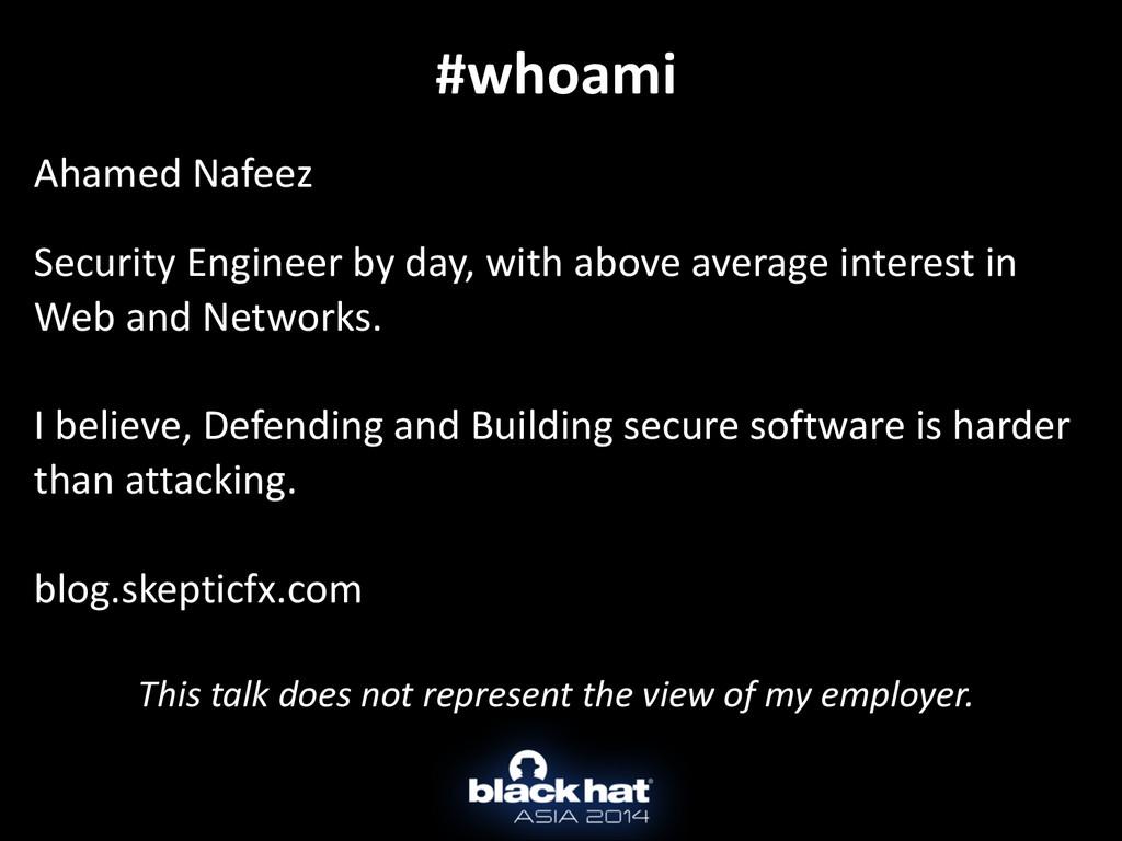 #whoami ! Ahamed Nafeez  ! Security En...