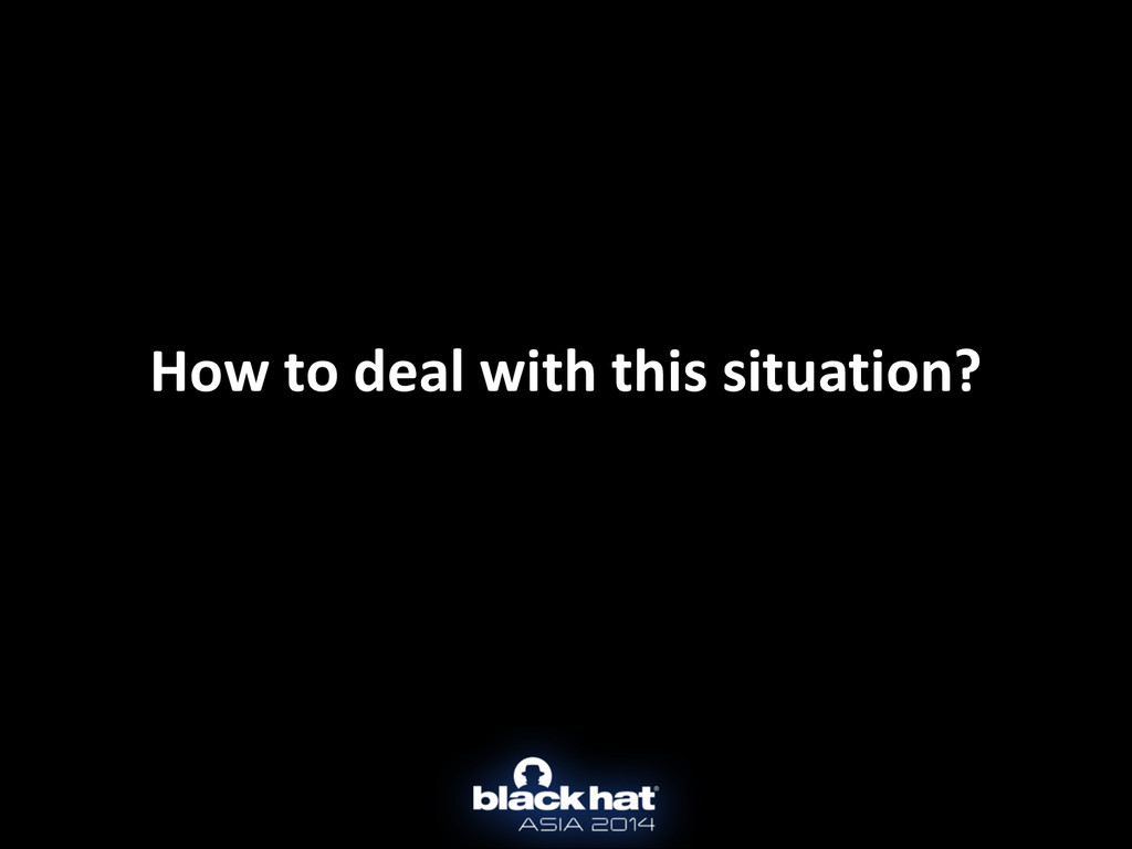 How to deal with this situation?