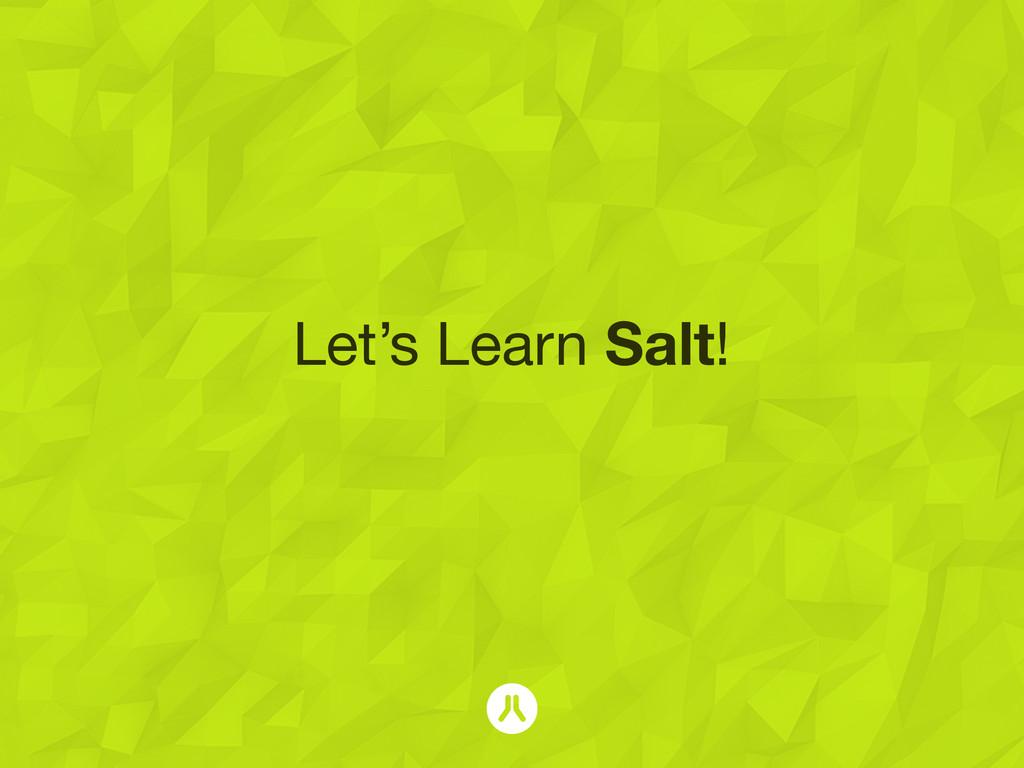 Let's Learn Salt!