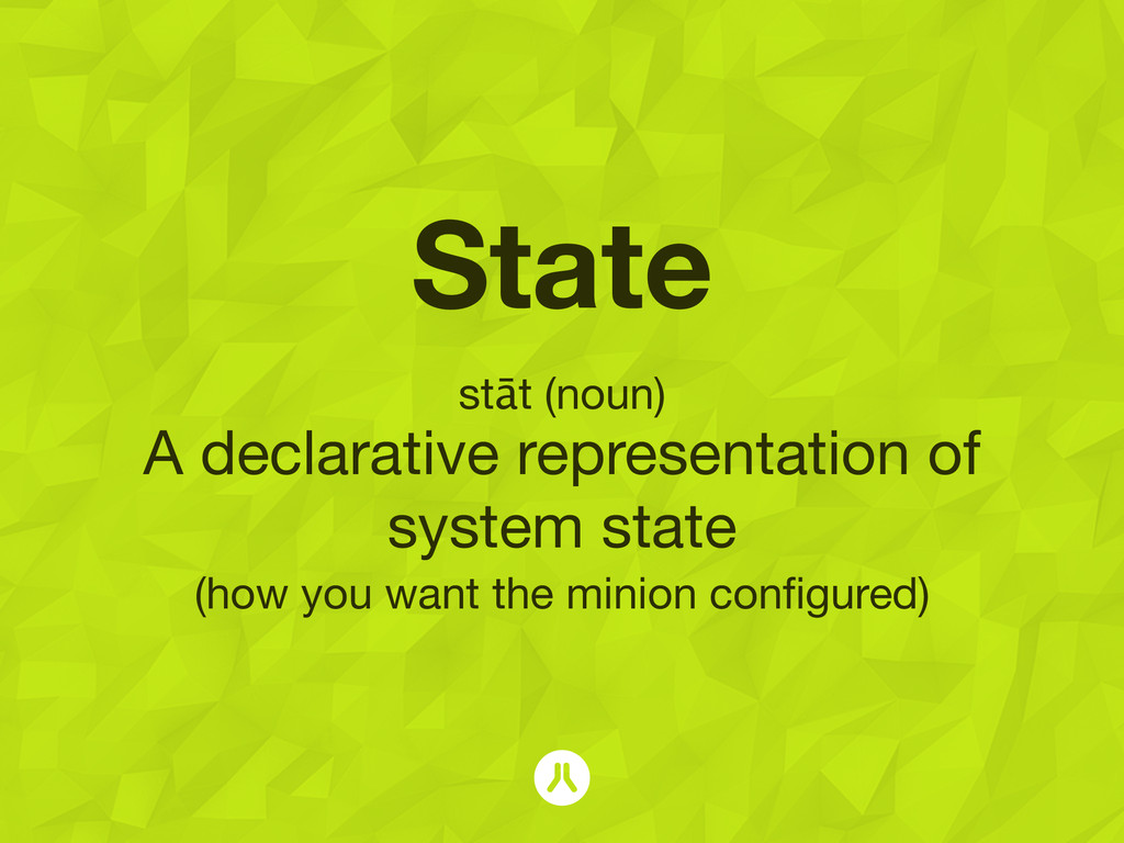 State stāt (noun) A declarative representation ...