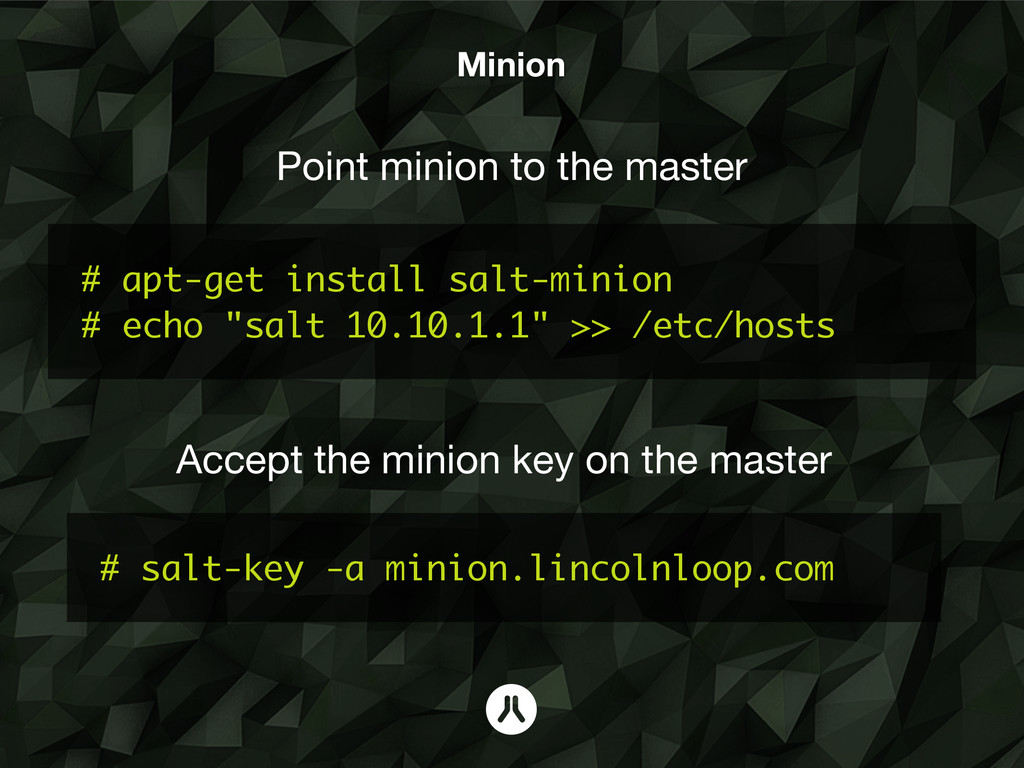 "Minion # apt-get install salt-minion # echo ""sa..."