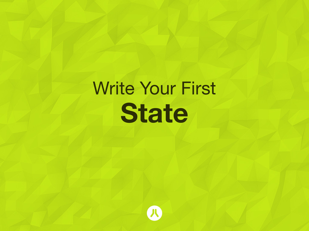 Write Your First State
