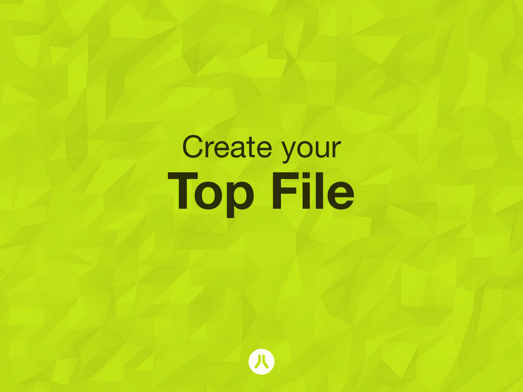 Create your Top File