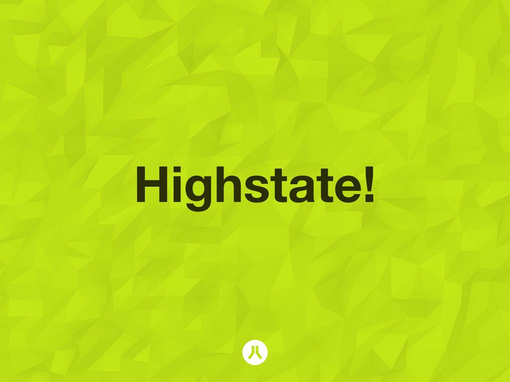 Highstate!