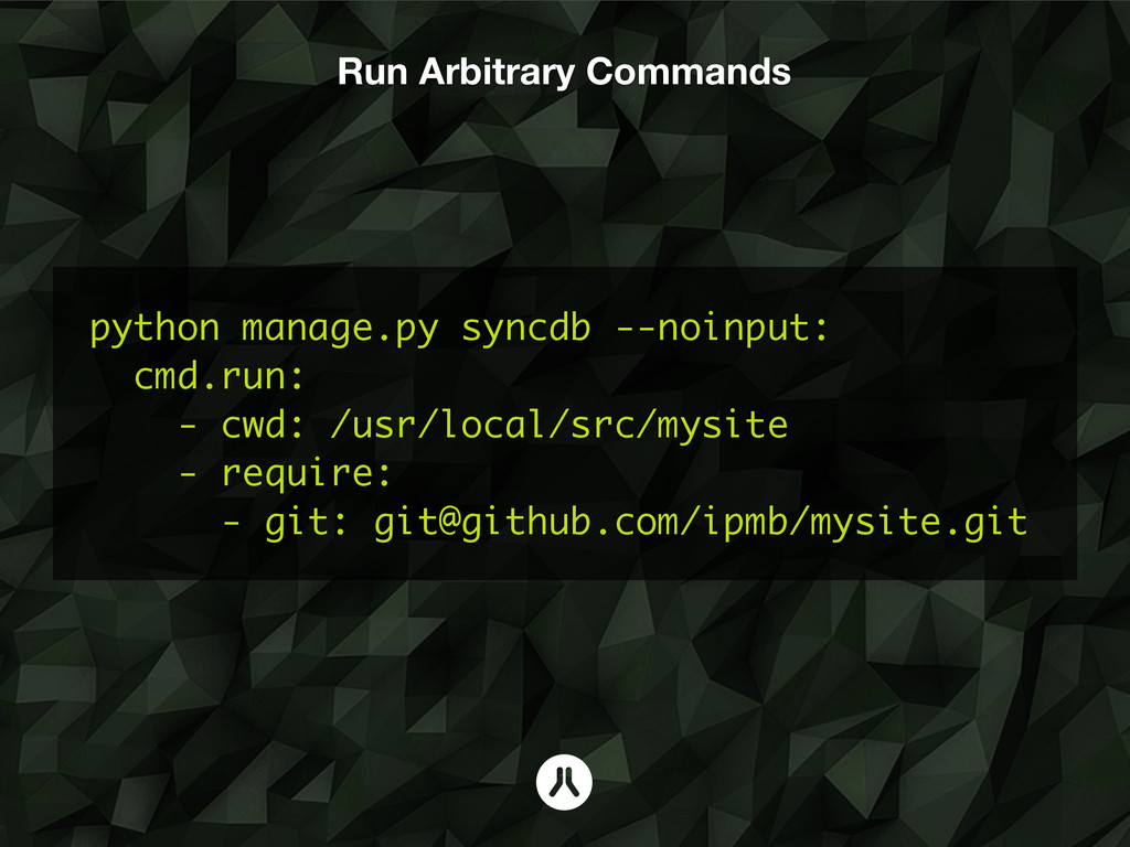 Run Arbitrary Commands python manage.py syncdb ...