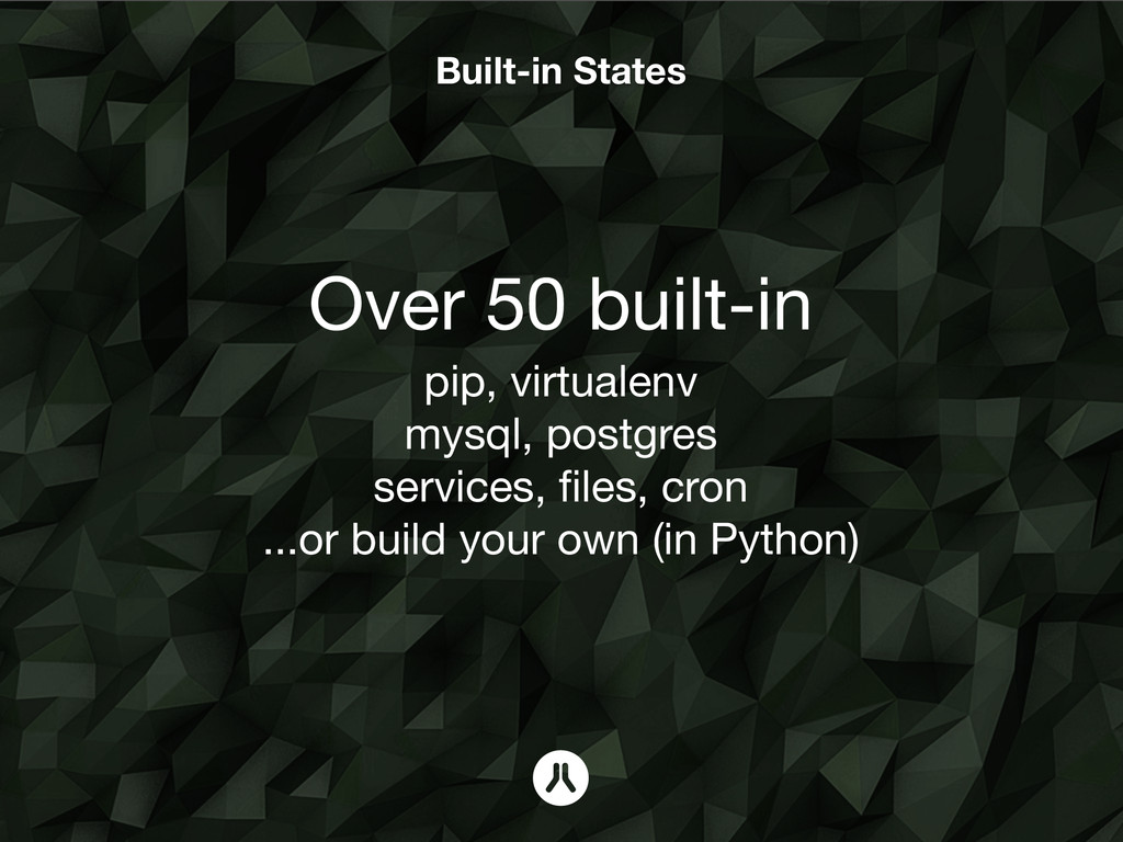 Built-in States Over 50 built-in pip, virtualen...