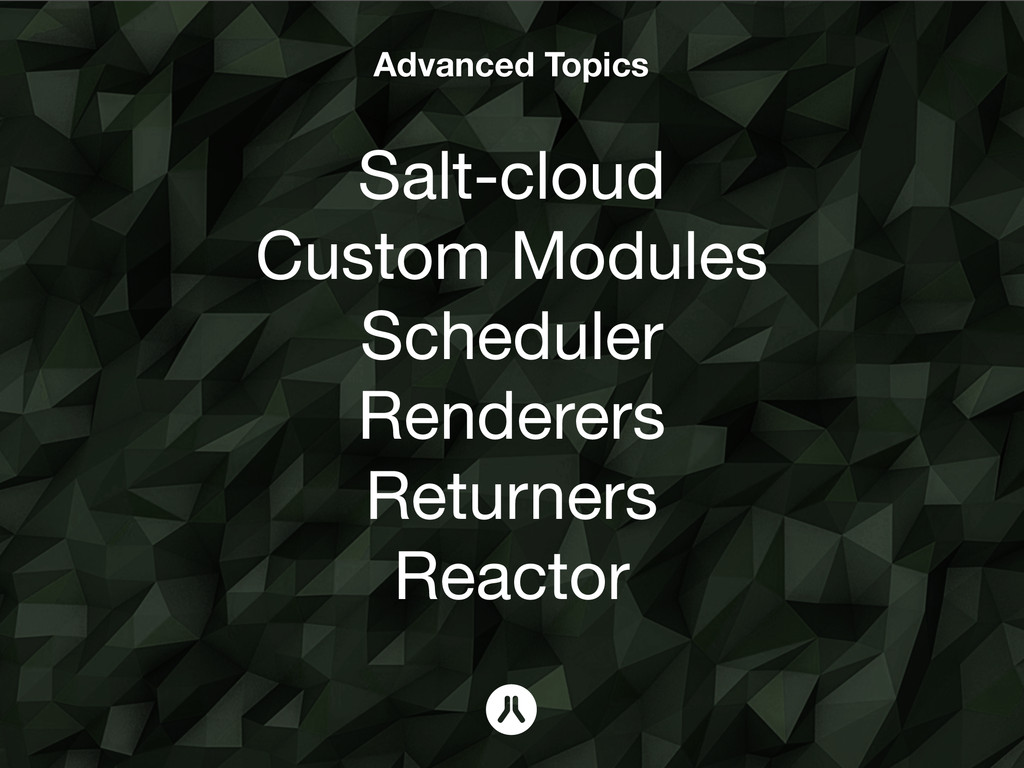 Advanced Topics Salt-cloud Custom Modules Sched...