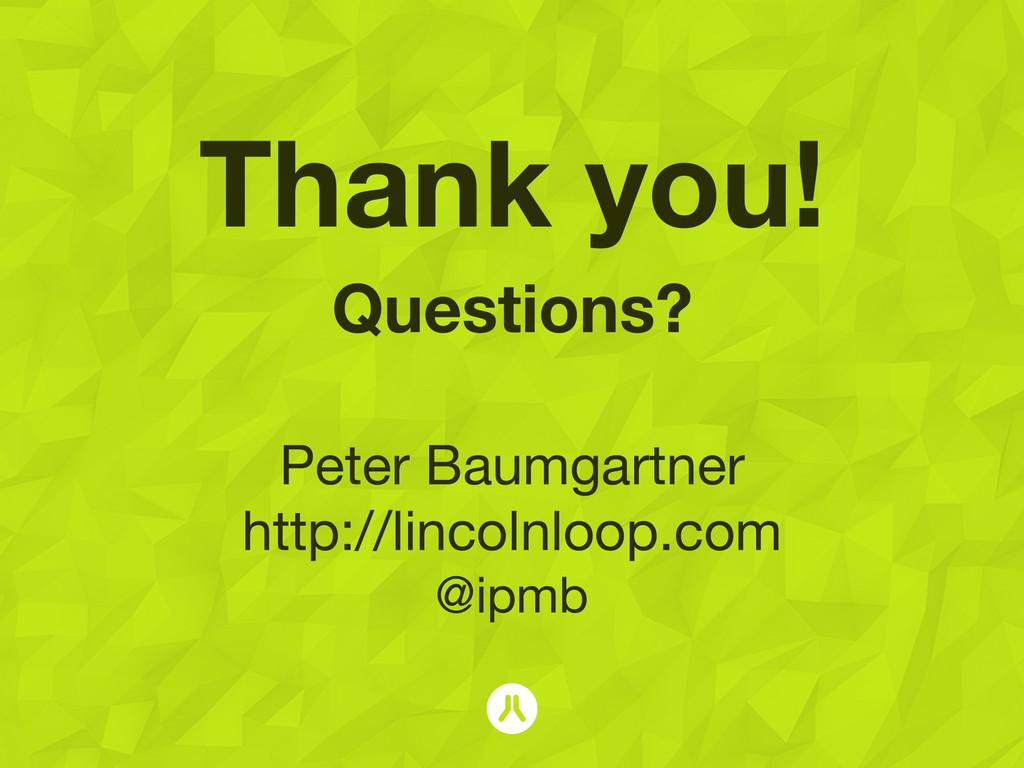 Thank you! Questions? ! Peter Baumgartner http:...
