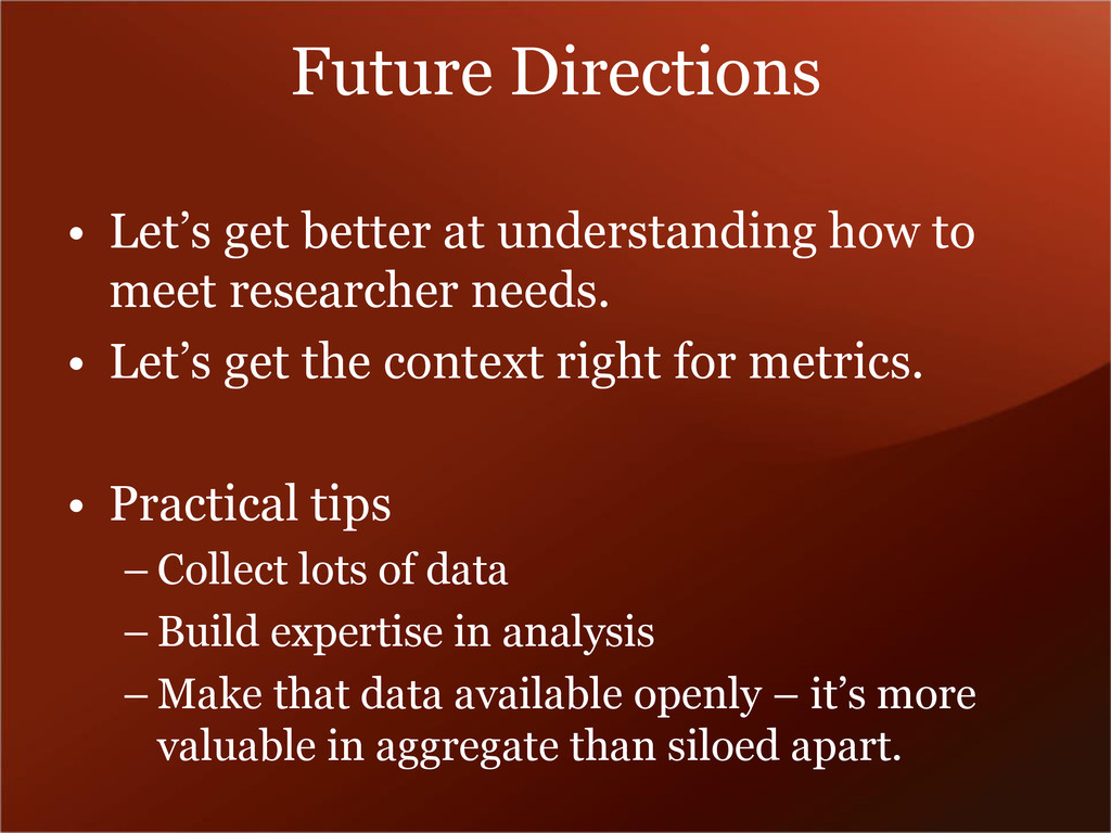 Future Directions • Let's get better at underst...
