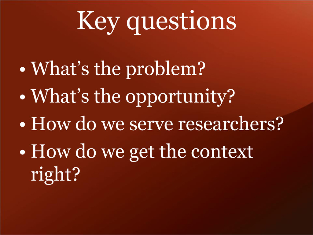 Key questions • What's the problem? • What's th...
