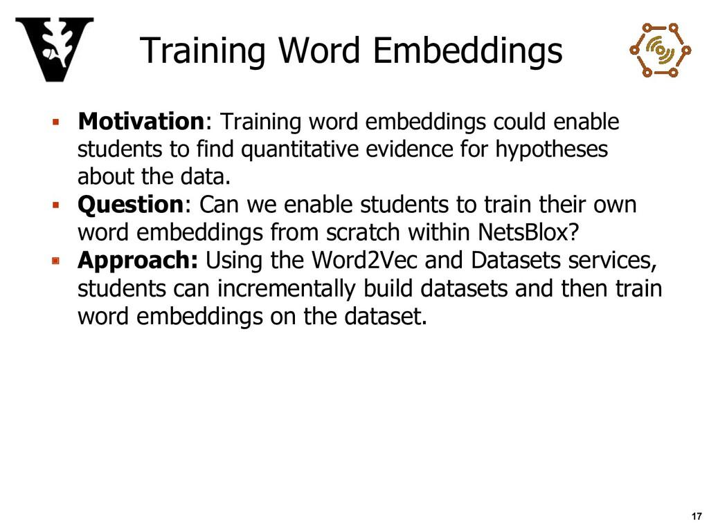 Training Word Embeddings ▪ Motivation: Training...