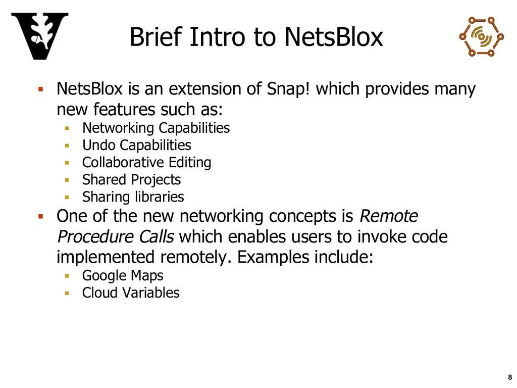 Brief Intro to NetsBlox ▪ NetsBlox is an extens...