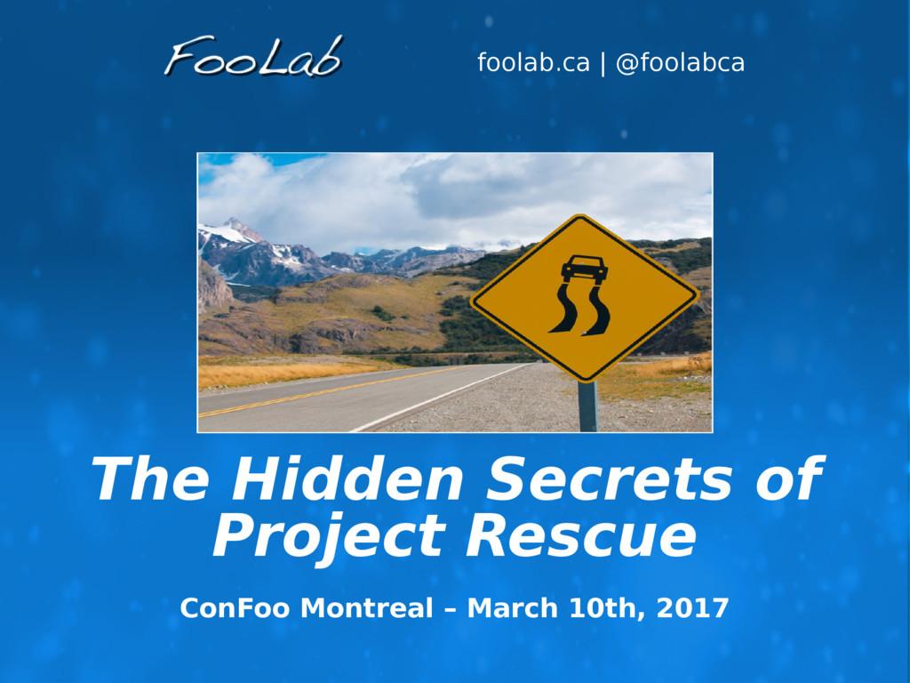 foolab.ca | @foolabca The Hidden Secrets of Pro...