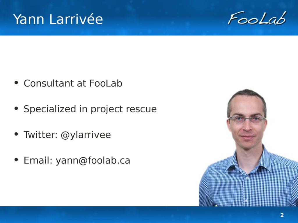 2 Yann Larrivée • Consultant at FooLab • Specia...