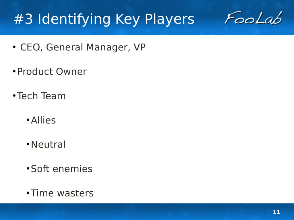 11 #3 Identifying Key Players ● CEO, General Ma...