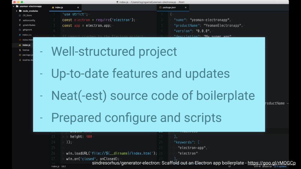 - Well-structured project - Up-to-date features...