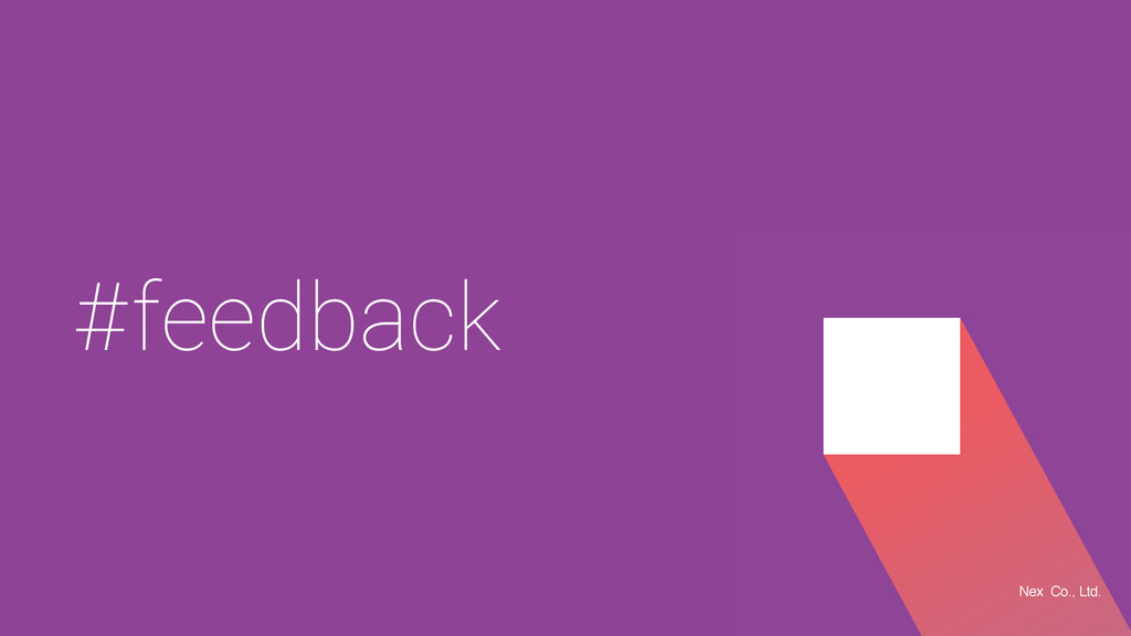 #feedback Nex Co., Ltd.