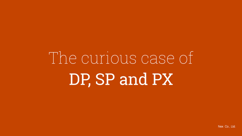 The curious case of DP, SP and PX Nex Co., Ltd.
