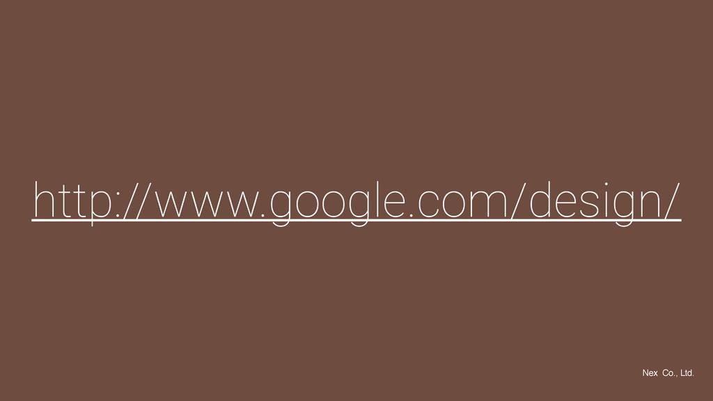 http://www.google.com/design/ Nex Co., Ltd.
