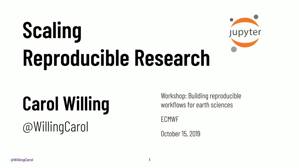 @WillingCarol Scaling Reproducible Research Wor...