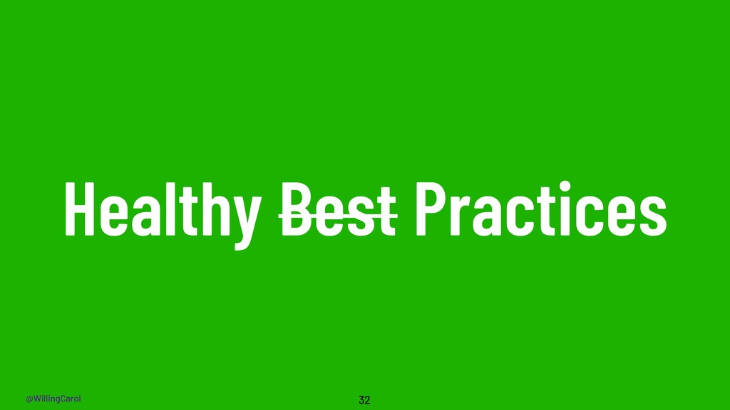 @WillingCarol Healthy Best Practices 32