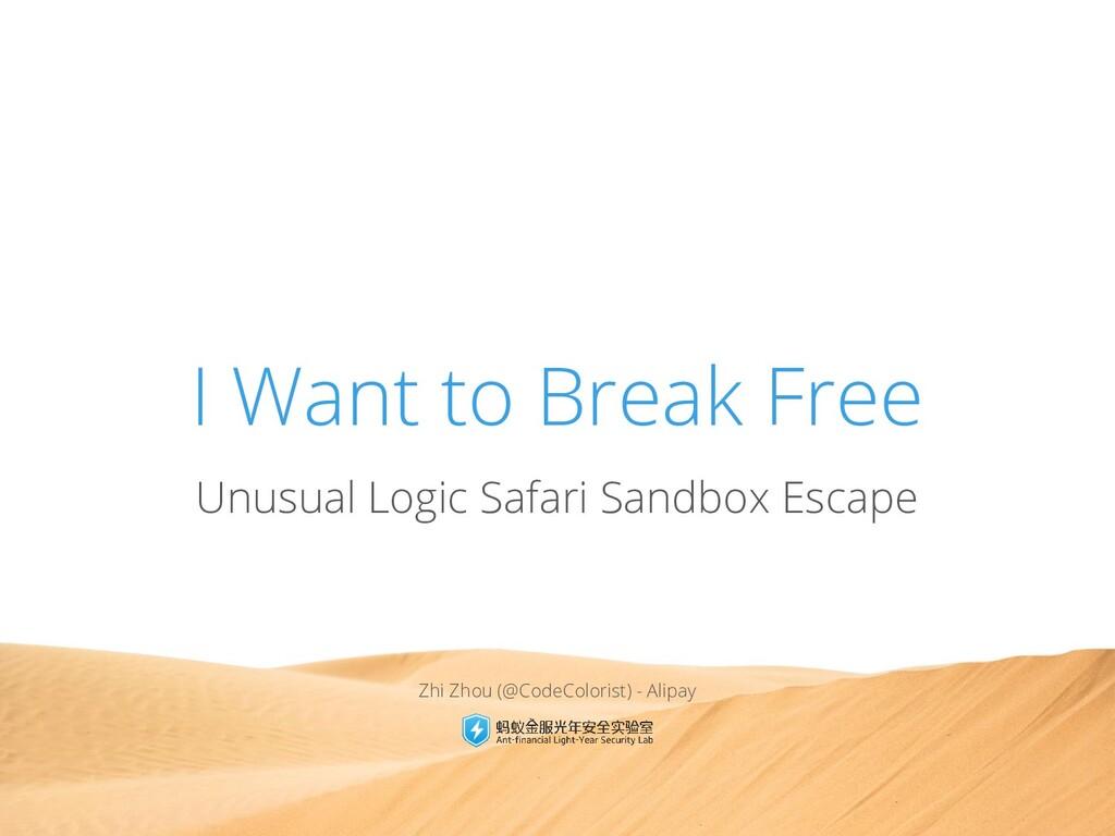 I Want to Break Free Unusual Logic Safari Sandb...