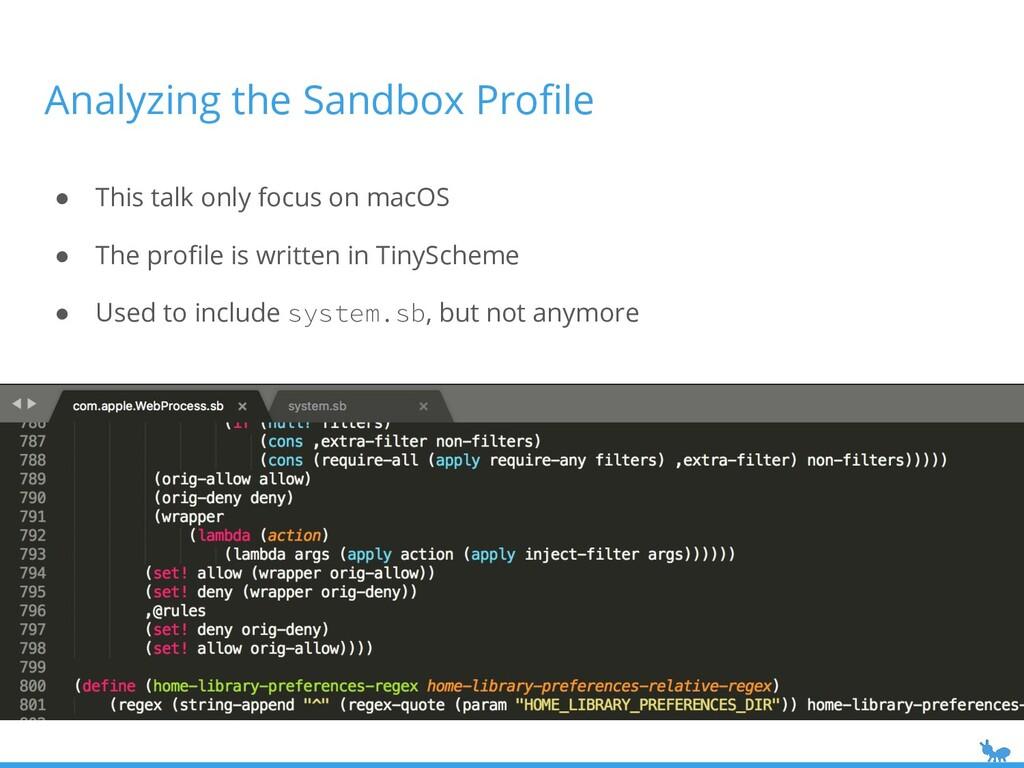 Analyzing the Sandbox Profile ● This talk only f...