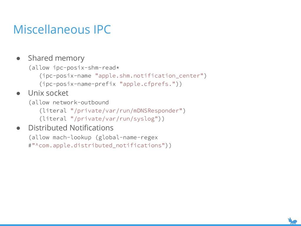 Miscellaneous IPC ● Shared memory (allow ipc-po...