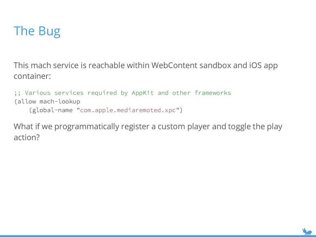 The Bug This mach service is reachable within W...