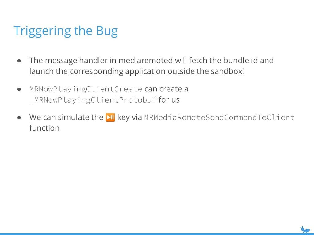 Triggering the Bug ● The message handler in med...
