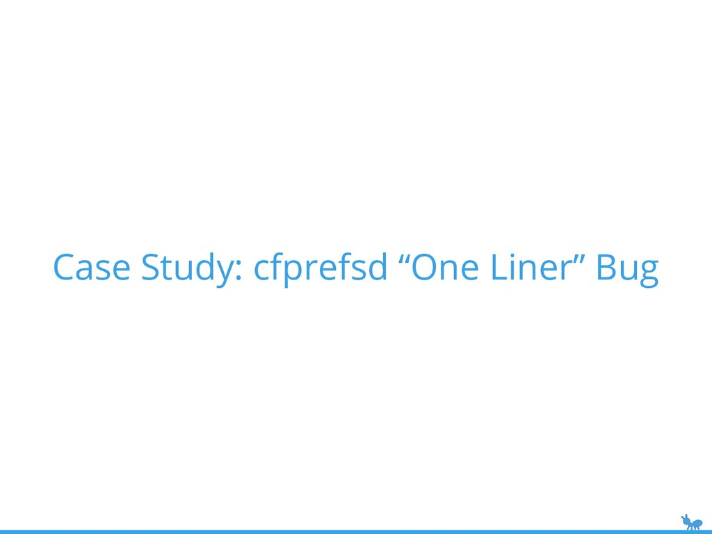 "Case Study: cfprefsd ""One Liner"" Bug"