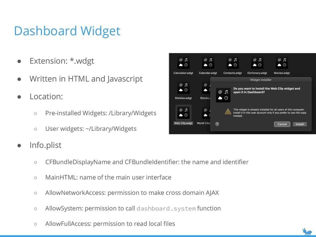 Dashboard Widget ● Extension: *.wdgt ● Written ...