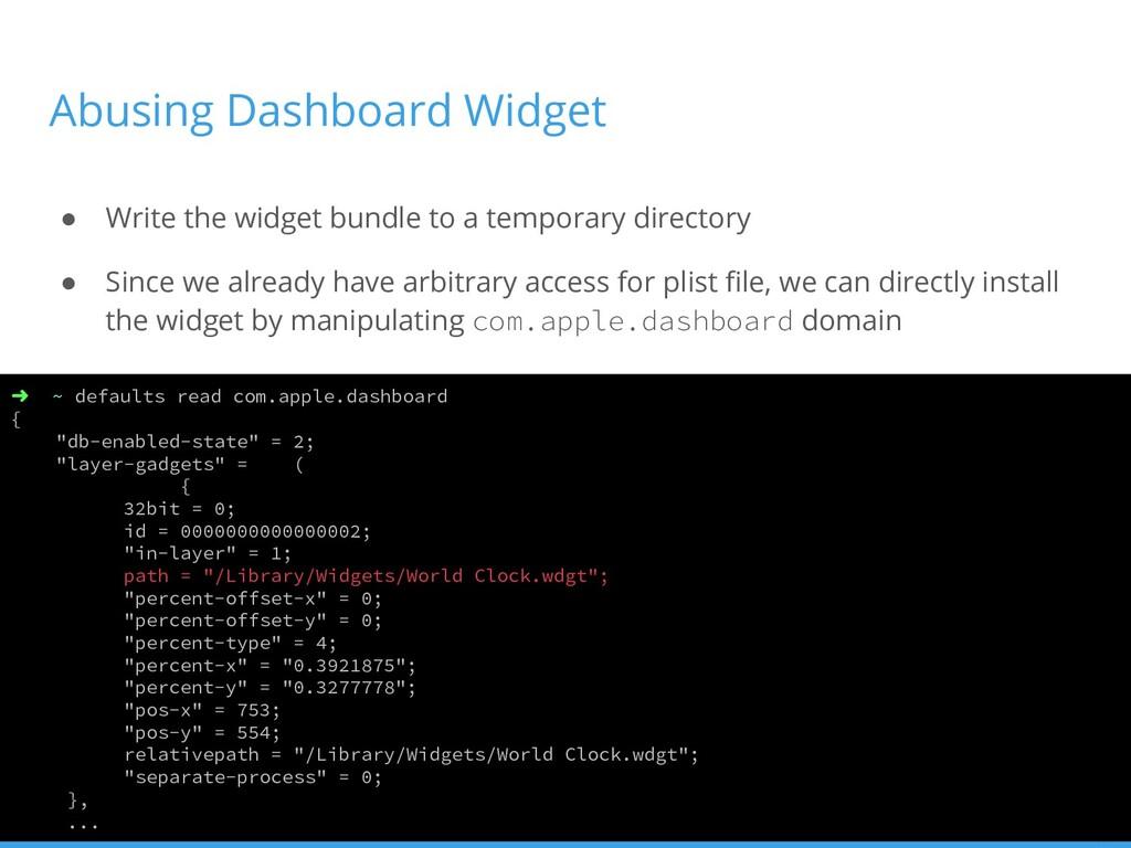 Abusing Dashboard Widget ● Write the widget bun...