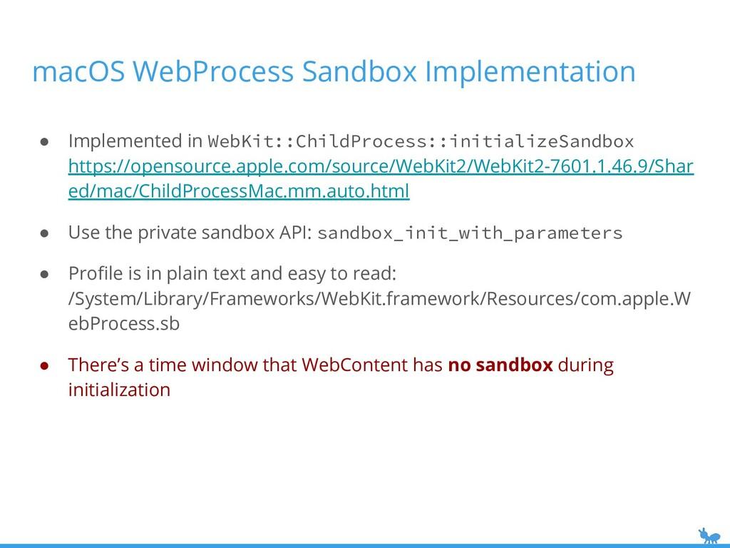 macOS WebProcess Sandbox Implementation ● Imple...