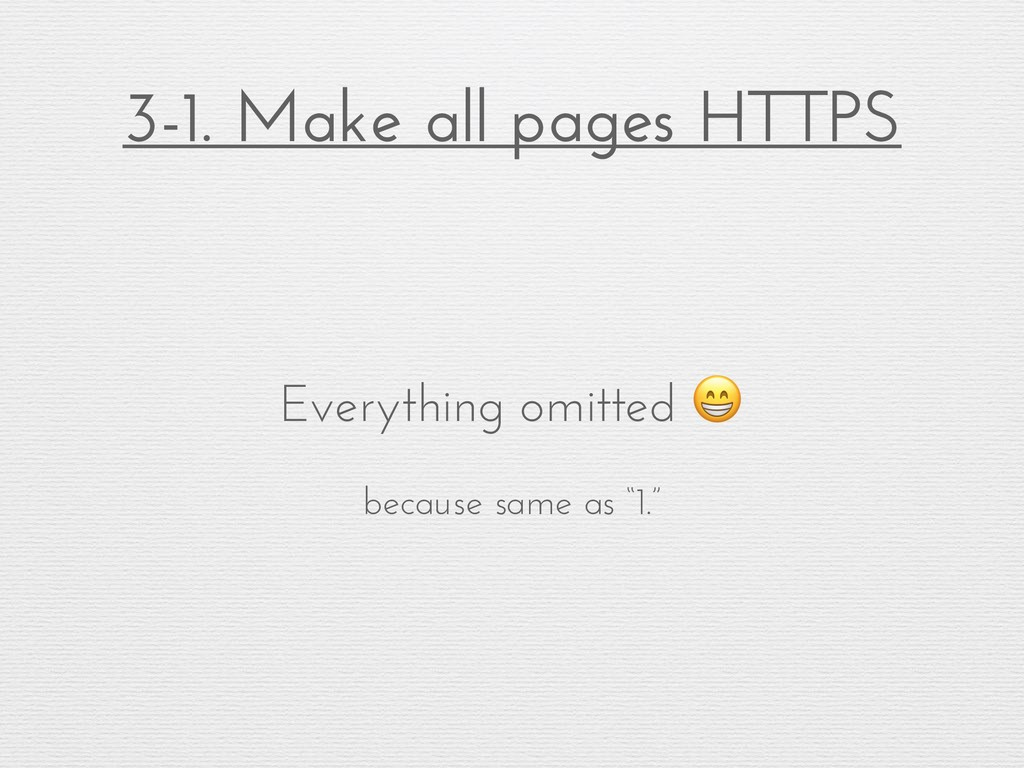 3-1. Make all pages HTTPS Everything omitted  b...