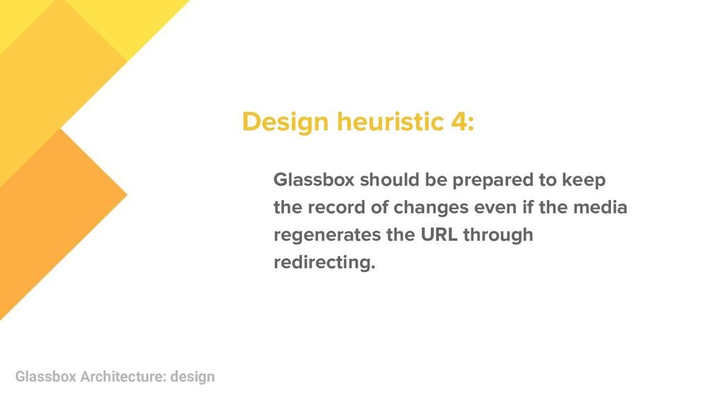 Glassbox Architecture: design Glassbox should b...