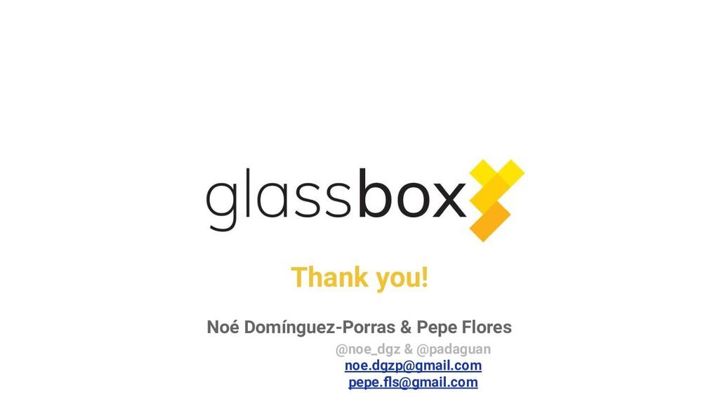 Thank you! Noé Domínguez-Porras & Pepe Flores @...