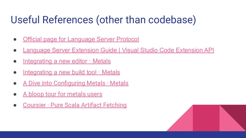 Useful References (other than codebase) ● Offic...