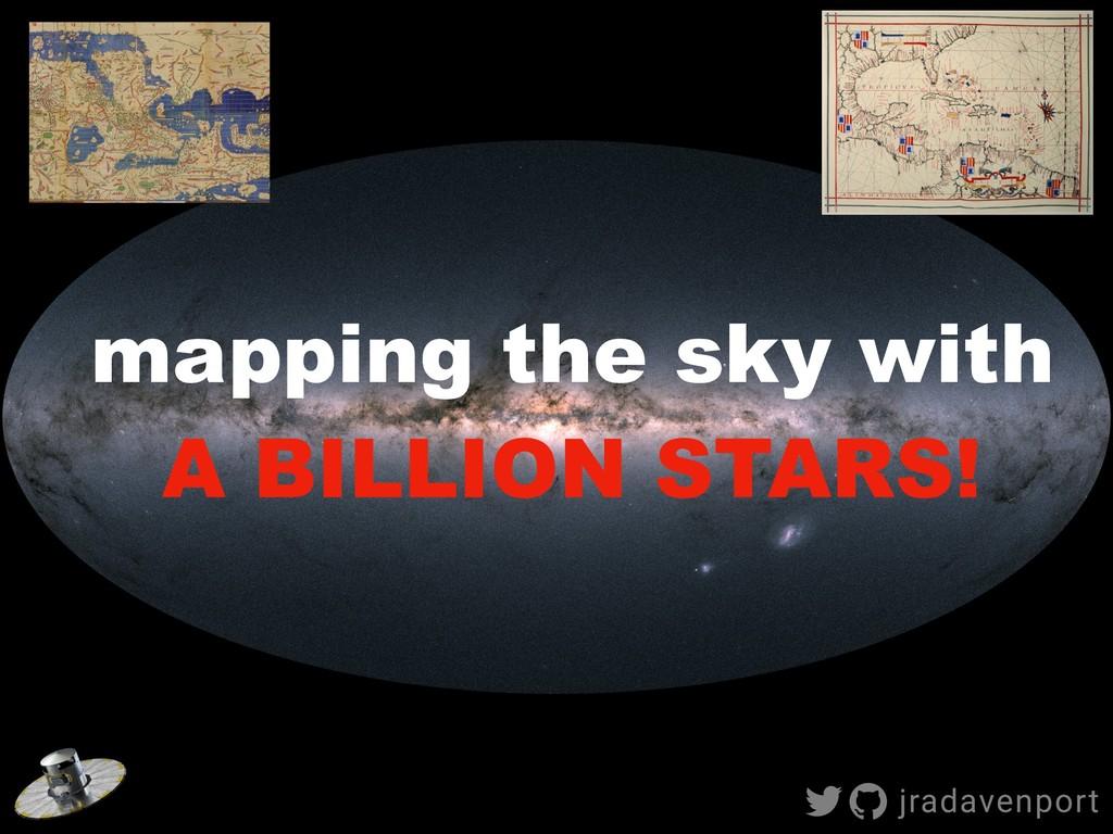 jradavenport mapping the sky with A BILLION STA...