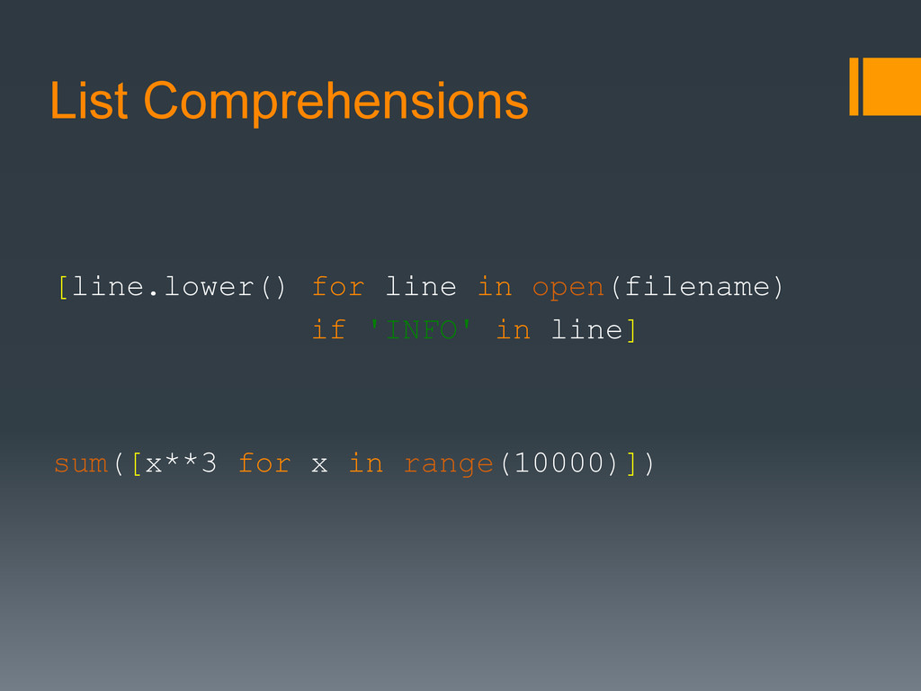 List Comprehensions [line.lower() for line in o...