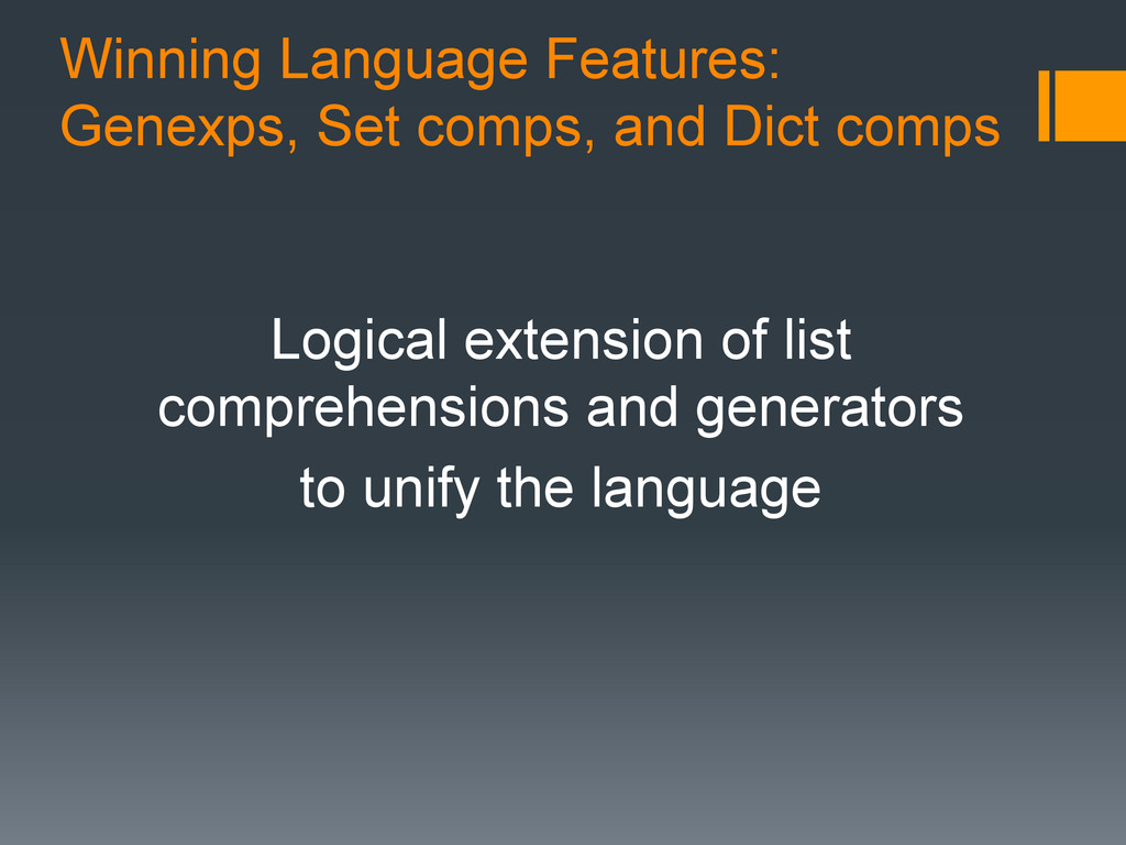Winning Language Features: Genexps, Set comps, ...