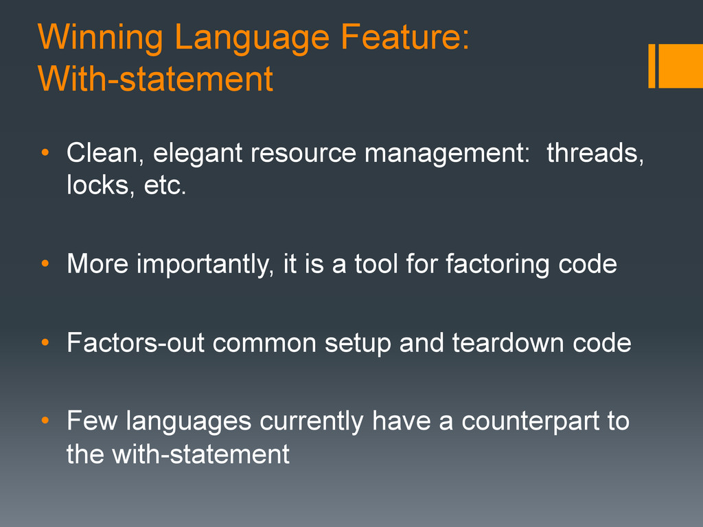 Winning Language Feature: With-statement •  Cle...